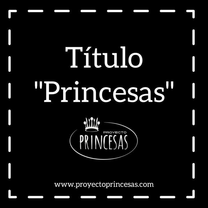 Explicación del título Princesas