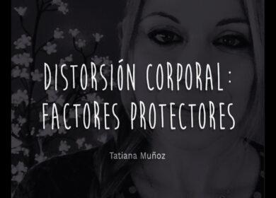 Distorsión corporal: Factores protectores