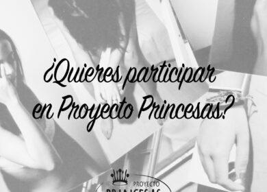 ¿Quieres participar en Proyecto Princesas?