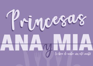 Princesas Ana y Mia ¿Sois seguras?