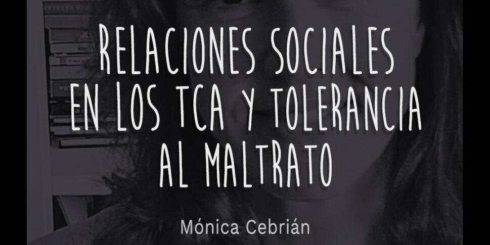 Al sufrir un Trastorno de la Conducta Alimentaria es bastante común que las relaciones sociales se vean afectadas teniendo una alta tolerancia al maltrato..